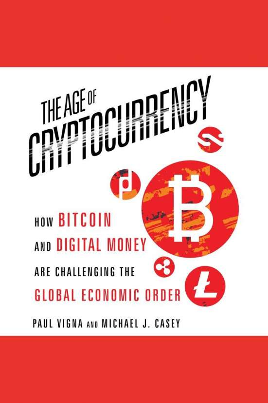 книга The Age of Cryptocurrency: How Bitcoin and Digital Money Are Challenging the Global Economic Order